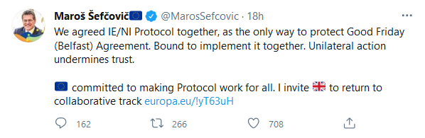 Maros Sefcovic on Twitter - We agreed IE/NI Protocol together, as the only way to protect Good Friday (Belfast) Agreement. Bound to implement it together. Unilateral action undermines trust. EU committed to making Protocol work for all. I invite GB to return to collaborative track.