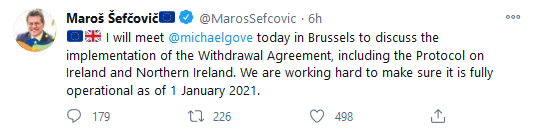 Maros Sefcovic on Twitter - I will meet @michaelgove today in brussels to discuss the implementation of the Withdrawal Agreement, including the Protocol on Ireland and Northern Ireland. We are working hard to make sure it is fully operational as of 1 January 2021.