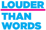 Louder than words logo